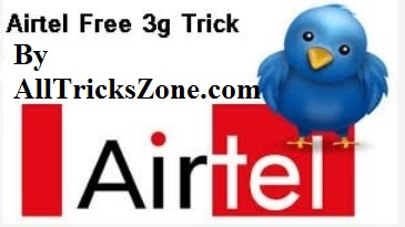 100% Working]Airtel Free 3g Internet Trick For Android Still Run