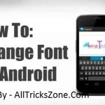 How to Change Fonts in Android Mobile Phone