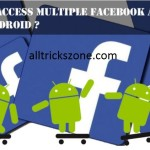 How To Use 2 Facebook Apps in One Android Device