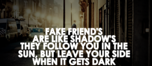 Fake-Friends-Are-Like-Shadows