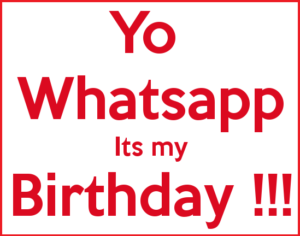yo-whatsapp-its-my-birthday-profile-pic