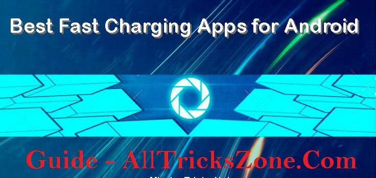Fast Charging Apps