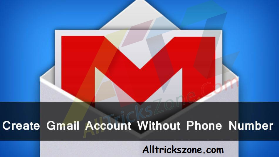create unlimited Gmail account without phone number verification