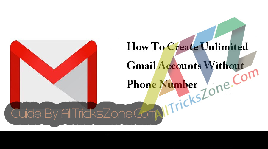 create unlimited gmail accounts without phone number verification